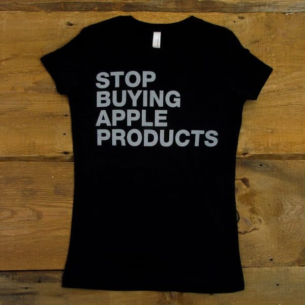 Stop Buying Apple Products | Women's Black T-Shirt