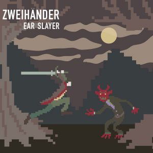 Zweihänder - Ear Slayer